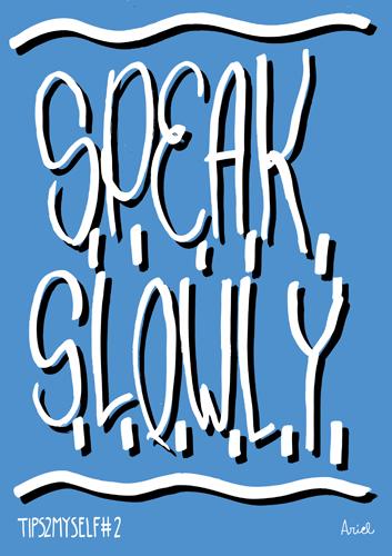 Habla lentamente